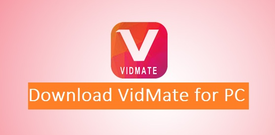Vidmate For Pc Download For Windows 7 8 8 1 10 Mac