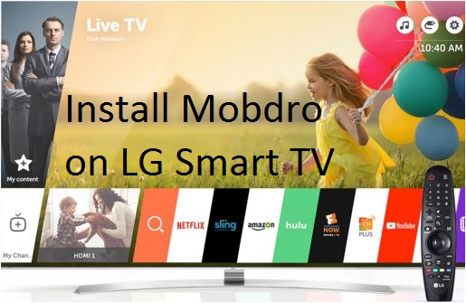 Install Mobdro for LG Smart TV