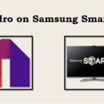 How To Download & Install Mobdro for Samsung Smart TV?
