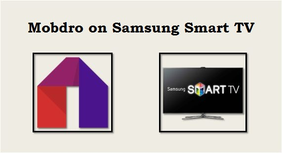 Install Mobdro for Samsung Smart TV