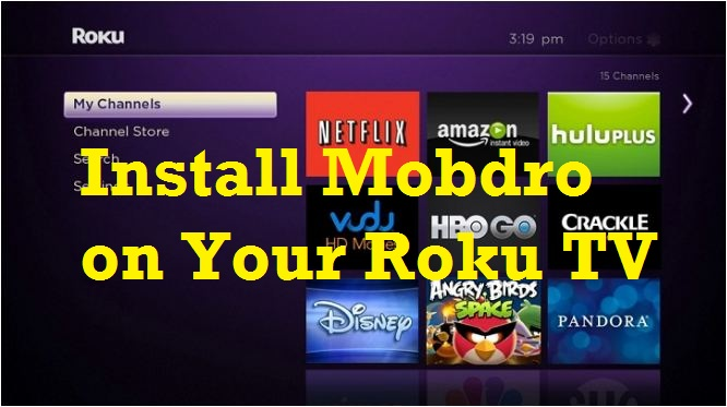 Install Mobdro on Roku TV